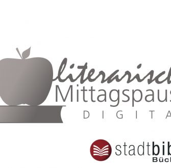 Literarische Mittagspause digital
